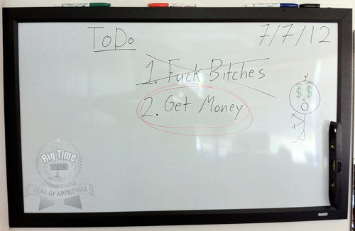 big-time-dates-fuck-bitches-get-money-whiteboard